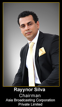 Mr. Rayynor Silva - Chairman / Managing Director of Asia broadcasting corporation Private Limited